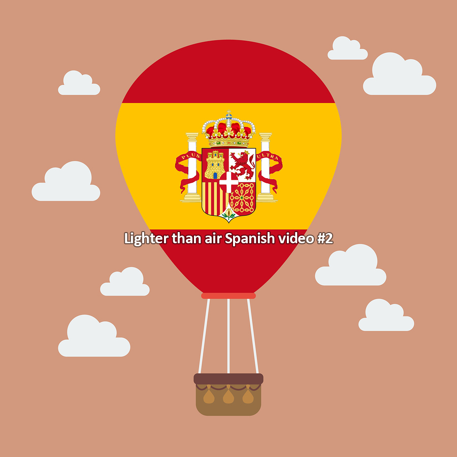 Free Video: Lighter than Air Spanish #2