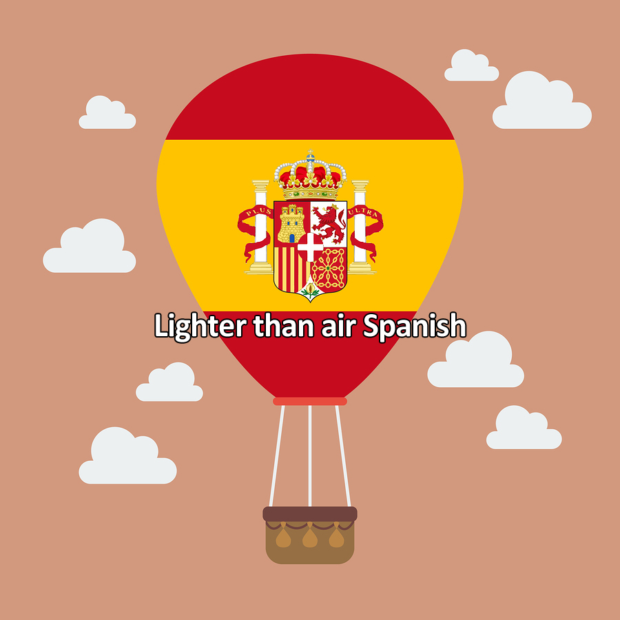 Lighter than air Spanish