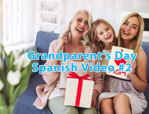 Grandparent's Day Spanish Video #2