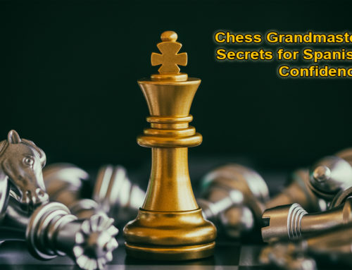 Chess Grandmaster Secrets for Spanish Confidence